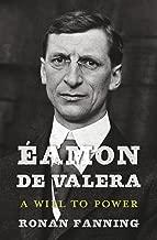Éamon de Valera: A Will to Power
