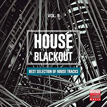 House Blackout, Vol. 8 (Best Selection Of House Tracks)