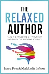 The Relaxed Author (Books For Writers Book 13) Kindle Edition