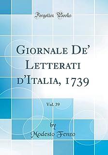 Giornale De' Letterati d'Italia, 1739, Vol. 39 (Classic Reprint)