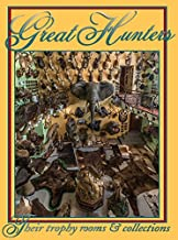 Great Hunters Their Trophy Rooms and Collections Vol 8
