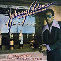 The Tan Canary: New Orleans Soul 1973-1981 by Johnny Adams (2007-09-04)