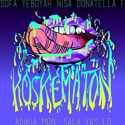 Adikia feat. Mon-Sala, Yas Lo, Sofa, Yeboyah, Nisa, Donatella & F