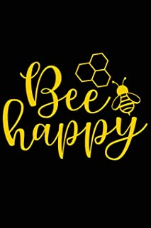 Bee Happy: Positive Self Affirmation Notebook Journal for Women and Men Versatile Own Care Zen Book Lined Composition Jour...