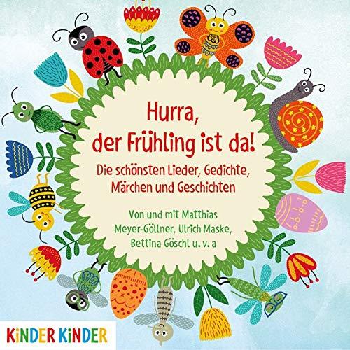 Hurra, der Frühling ist da!: Die schönsten Lieder, Gedichte, Märchen und Geschichten