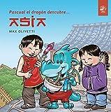 Pascual el dragón descubre Asia: Cuentos infantiles en letra ligada, manuscrita, cursiva - Cuentos interactivos para conocer culturas: 2