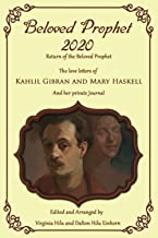 Beloved Prophet 2020: The Abridged Love Letters of Kahlil Gibran and Mary Haskell, and Her Private Journals