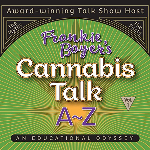 Cannabis Talk A to Z with Frankie Boyer, Vol. 1 audiobook cover art