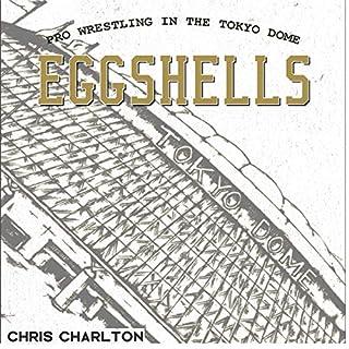 Eggshells: Pro Wrestling in the Tokyo Dome cover art