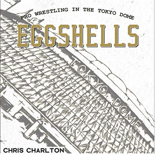 Couverture de Eggshells: Pro Wrestling in the Tokyo Dome