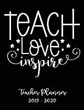 Teach Love Inspire Teacher Planner 2019 - 2020: Student Roster - Lesson Organizer - Weekly Time Management - Teaching Curriculm Calendar Notebook - Elementary School