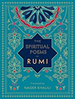 The Spiritual Poems of Rumi: Translated by Nader Khalili (Timeless Rumi)
