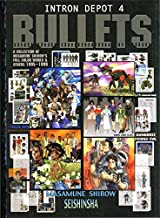 Intron Depot 4: Bullets: Bullets v. 4 by Masamune Shirow (Artist, Author) › Visit Amazon's Masamune Shirow Page search results for this author Masamune Shirow (Artist, Author) (19-Oct-2004) Paperback