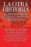 La otra historia: El revisionismo nacional, popular y federalista