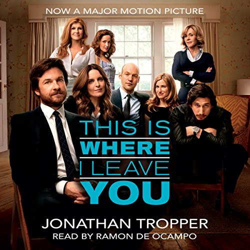 This Is Where I Leave You Audiobook By Jonathan Tropper cover art