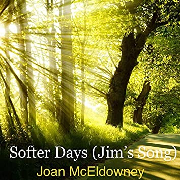 Softer Days (Jim's Song)