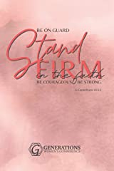 Stand Firm: Generations Women's Conference Lined Journal Paperback