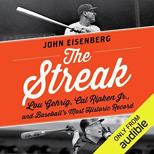 The Streak     Lou Gehrig, Cal Ripken, and Baseball's Most Historic Record              De :                                                                                                                                 John Eisenberg                               Lu par :                                                                                                                                 Kyle McCarley                      Durée : 13 h et 38 min     Pas de notations     Global 0,0