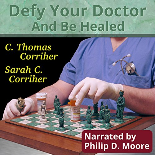 Defy Your Doctor and Be Healed audiobook cover art