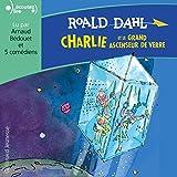 Charlie et le grand ascenseur de verre - Format Téléchargement Audio - 13,99 €