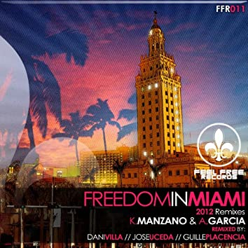 Freedom in Miami (2012 Remixes)
