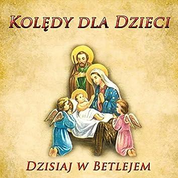 Koledy Dla Dzieci Dzisiaj w Betlejem