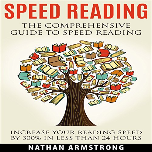 Speed Reading: The Comprehensive Guide to Speed Reading audiobook cover art