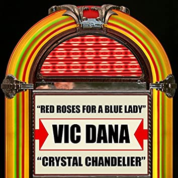 Red Roses For A Blue Lady / Crystal Chandelier