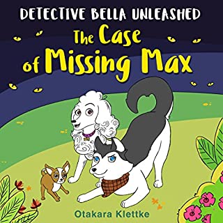 The Case of Missing Max: Detective Bella Unleashed, Book 1 cover art