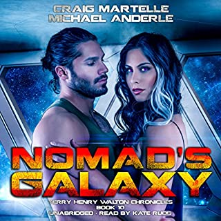 Nomad's Galaxy     Terry Henry Walton Chronicles, Book 10              By:                                                                                                                                 Michael Anderle,                                                                                        Craig Martelle                               Narrated by:                                                                                                                                 Kate Rudd                      Length: 9 hrs and 14 mins     109 ratings     Overall 4.7