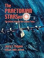 The Praetorian STARShip: The Untold Story of the Combat Talon