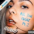 All Your Fault: Pt. 2 [Explicit]