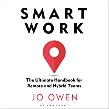 Smart Work: The Ultimate Handbook for Remote and Hybrid Teams