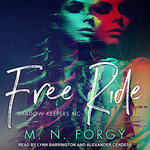 Free Ride     Shadow Keepers MC Series, Book 1              Written by:                                                                                                                                 M. N. Forgy                               Narrated by:                                                                                                                                 Lynn Barrington,                                                                                        Alexander Cendese                      Length: 5 hrs and 58 mins     Not rated yet     Overall 0.0