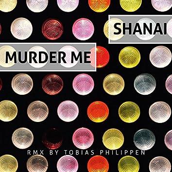 Murder Me (Tobias Philippen Remix)