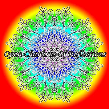 Open Charkras Of Reflections