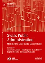 Swiss Public Administration: Making the State Work Successfully (Governance and Public Management)