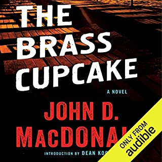 The Brass Cupcake: A Novel                   By:                                                                                                                                 John D. MacDonald                               Narrated by:                                                                                                                                 Richard Ferrone                      Length: 7 hrs and 31 mins     71 ratings     Overall 3.9