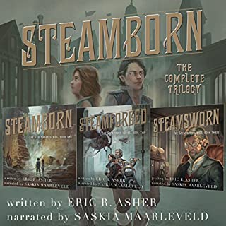 Steamborn: The Complete Trilogy Box Set                   By:                                                                                                                                 Eric Asher                               Narrated by:                                                                                                                                 Saskia Maarleveld                      Length: 27 hrs and 28 mins     2,413 ratings     Overall 4.3