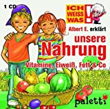 Ich weiss was! Albert E. erklärt unsere Nahrung Vitamine, Eiweiß, Fett & Co. Kinder Wissens CD Hörbuch