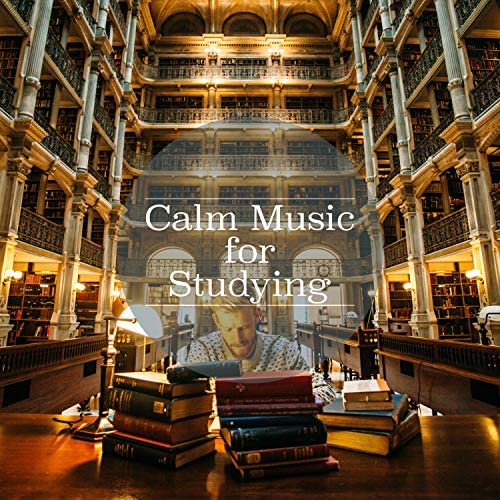 Calm Music for Studying, Study Music & Sounds & Classical Study Music
