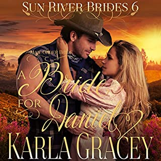 A Bride for Daniel     Sun River Brides, Book 6              By:                                                                                                                                 Karla Gracey                               Narrated by:                                                                                                                                 Alan Taylor                      Length: 1 hr and 25 mins     16 ratings     Overall 4.3