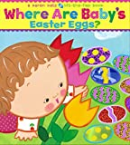 Where Are Baby's Easter Eggs? (Karen Katz Lift-the-Flap Books)