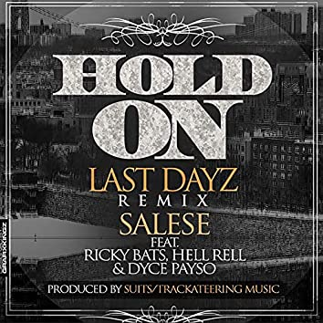 Hold On [Last Dayz] (feat. Ricky Bats, Hell Rell & Dyce Payso) (Remix)