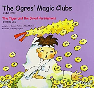 5. The Ogres's Magic Clubs / The Tiger and Dried Persimmons (Korean Folk Tales for Children) by M. Mueller, Illustrated by Yonkyong Kim Adapted by D. Vorhees (2009-07-01)