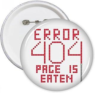 DIYthinker Programmer 404 erreur page est Mangé Bouton Badge Broches rondes Vêtements Décoration 5pcs cadeaux Multicolore S