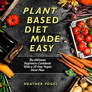 Plant Based Diet Made Easy cover art