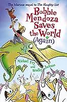 Bobbie Mendoza Saves the World (Again)