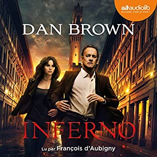 Inferno [French Version]     Robert Langdon 4              Auteur(s):                                                                                                                                 Dan Brown                               Narrateur(s):                                                                                                                                 François d'Aubigny                      Durée: 16 h et 5 min     5 évaluations     Au global 4,8