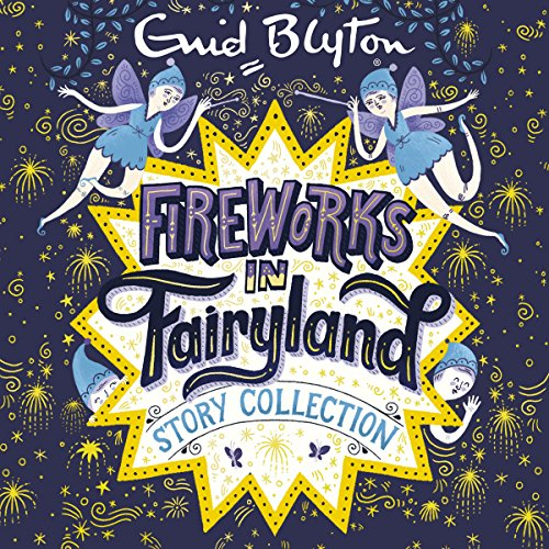 Fireworks in Fairyland Story Collection                   By:                                                                                                                                 Enid Blyton                               Narrated by:                                                                                                                                 Nicky Diss,                                                                                        Thomas Judd                      Length: 10 hrs and 11 mins     20 ratings     Overall 4.8